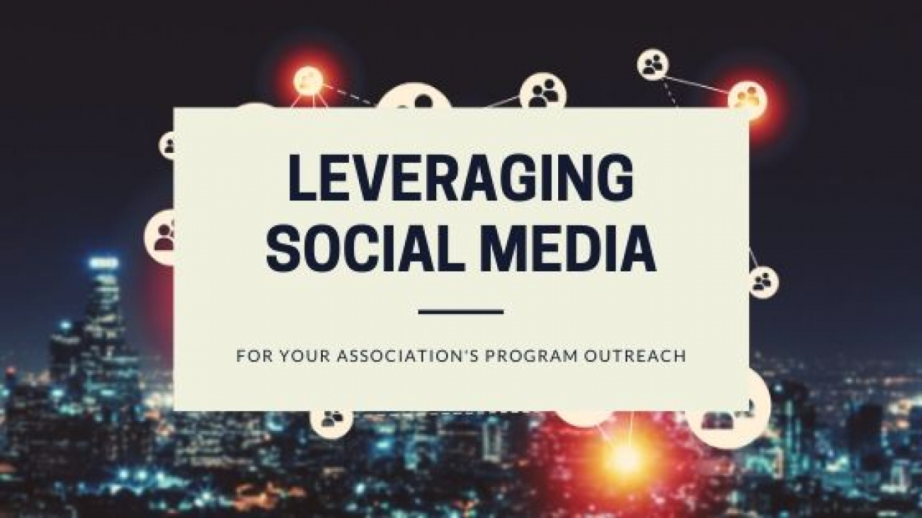 Leveraging Social Media for your Association's Program Outreach
