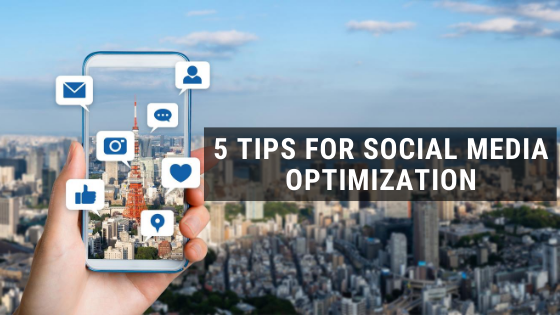 5 Tips for Social Media Optimization