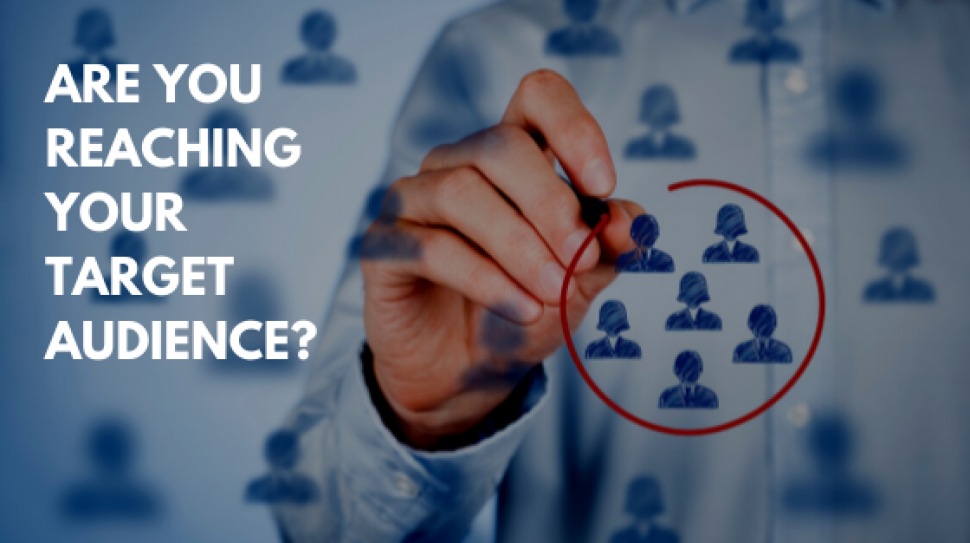 Are You Reaching Your Target Audience?
